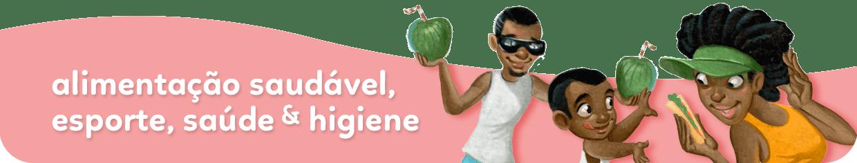 Alimentação saudável, esporte, saúde e higiene
